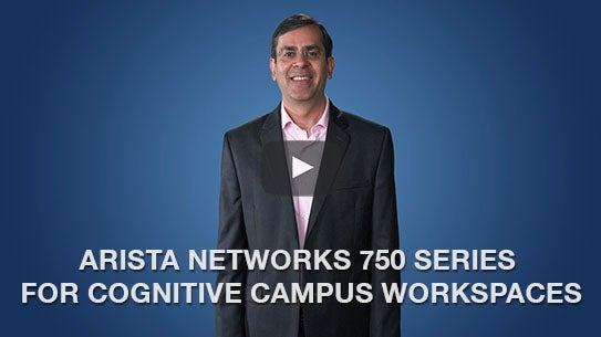 Arista 750 Series for Cognitive Campus Workspaces